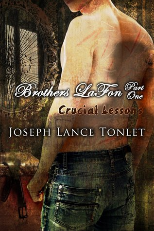 Brothers LaFon, Part One: Crucial Lessons (Brothers LaFon, #1)