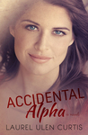 Accidental Alpha (A is for Alpha Male #3)