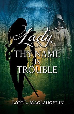 Lady, Thy Name Is Trouble