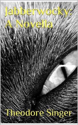 Jabberwocky: A Novella