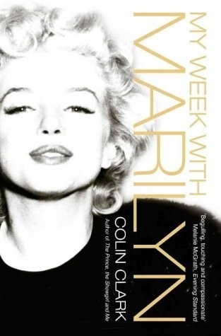 My Week With Marilyn by Colin Clark — Reviews, Discussion ...