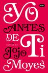 Yo Antes de Ti by Jojo Moyes