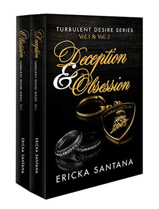 Deception & Obsession Turbulent Desire Series Special Edition OF Boxed Set (Vol.1 & Vol.2 A Possessive Alpha Male Billionaire Novel) by Ericka Santana