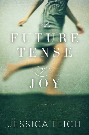 The Future Tense of Joy: A Memoir