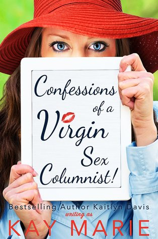 Confessions of a Virgin Sex Columnist! (Confessions, #1)