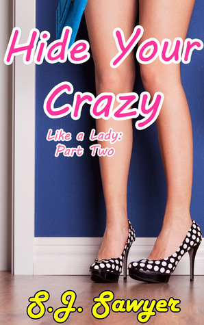 Hide Your Crazy (Like A Lady, #2)