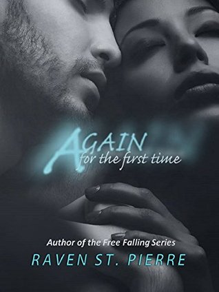 Again for the First Time (Again for the First Time, #1) by Raven St. Pierre