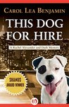 This Dog for Hire (The Rachel Alexander and Dash Mysteries Book 1)