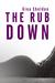 The Rub Down (The Rub Down,...