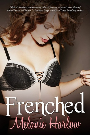 Frenched (Frenched, #1) by Melanie Harlow