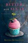 Better With Sugar (Cranefly Romance #1)