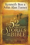 The 52 Greatest Stories of the Bible: A Devotional Study