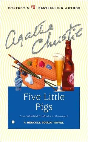 Five Little Pigs (Hercule Poirot, #24)