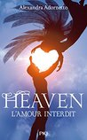 L'amour interdit - tome 3 - Heaven by Alexandra Adornetto
