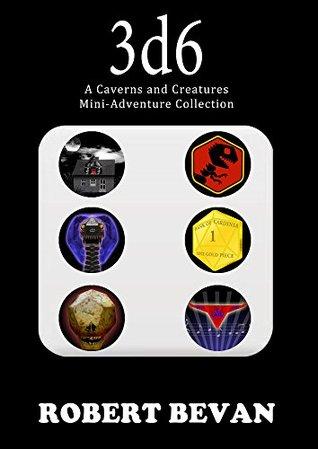 3d6 caverns and creatures  - Robert Bevan