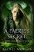A Faerie's Secret (Creepy H...