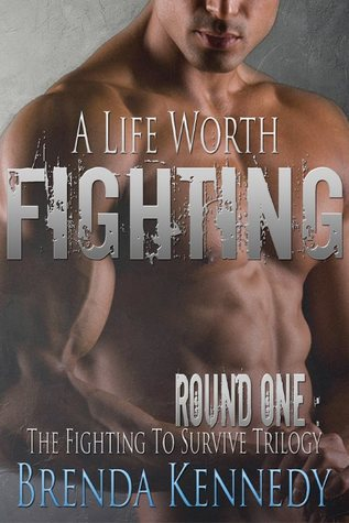 A Life Worth Fighting (Fighting to Survive Trilogy Book 1)