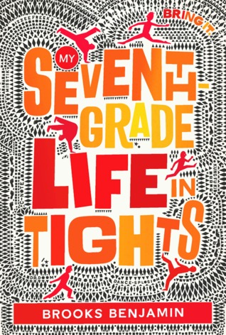 my seventh grade life in tights by brooks benjamin