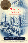 Martin Dressler: The Tale of an American Dreamer