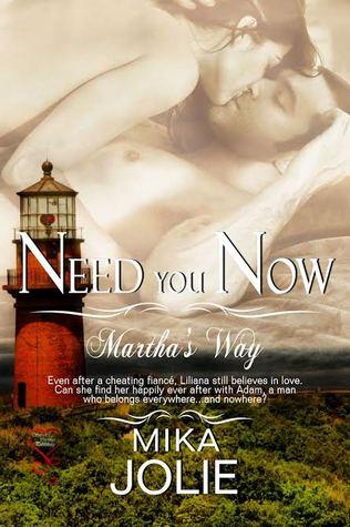 Need You Now (Martha's Way, #2)