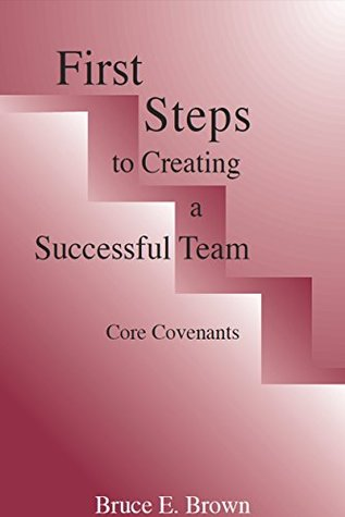 First Steps to Creating a Successful Team: Core Covenants