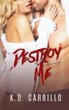 Destroy Me (Destroy 2)
