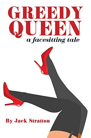 Greedy Queen: A Facesitting Tale