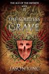 The Soulless Grave (The Age of the Infinite, #2)