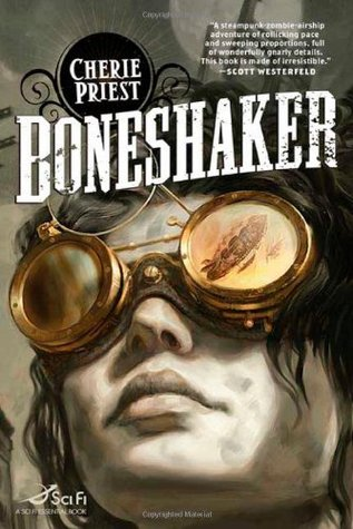 Boneshaker (The Clockwork Century, #1)