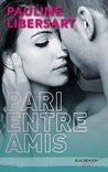 Pari entre amis by Pauline Libersart