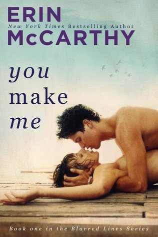 You Make Me (Blurred Lines, #1) by Erin McCarthy