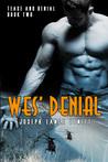 Wes' Denial (Tease and Denial, #2)