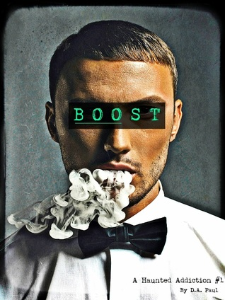 Boost (A Haunted Addiction, #1)