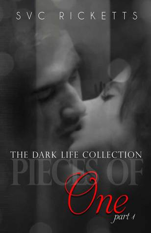 Pieces Of One, Part 1 (The Dark Life Collection, #1)