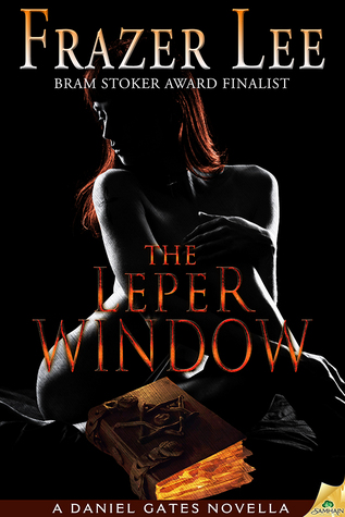 The leper window by frazer lee reviews discussion for Window quotes goodreads
