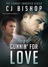Gunnin' For Love (The Cowboy Gangster, #2)
