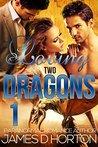 Loving Two Dragons 1 (Awakening Cycle, #1)