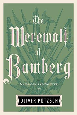 The Werewolf of Bamberg (The Hangman's Daughter, # 5)