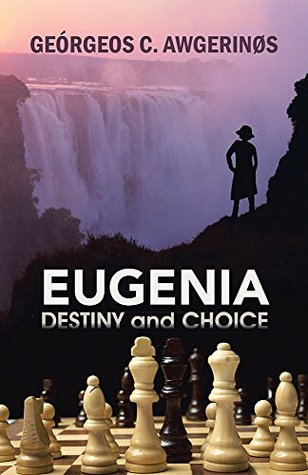 EUGENIA: DESTINY and CHOICE
