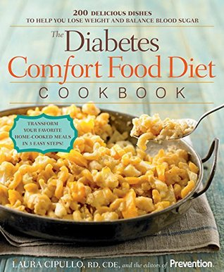 The Diabetes Comfort Food Diet Cookbook by Laura Cipullo
