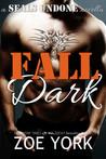 Fall Dark (SEALs Undone, #7)
