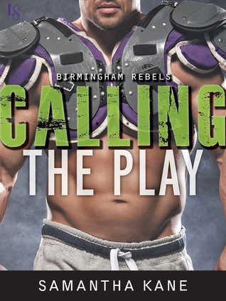 Calling the Play (Birmingham Rebels, #2) by Samantha Kane