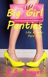 Big Girl Panties (Like A Lady #1)