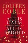 All Is Calm / All Is Bright by Colleen Coble