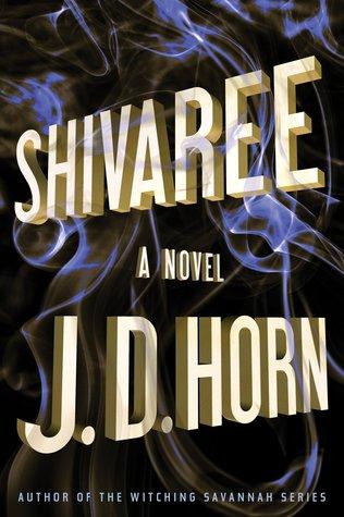 Shivaree by J.D. Horn