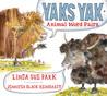 Yaks Yak: Animal Word Pairs by Linda Sue Park