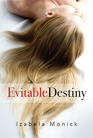 Evitable Destiny by Izabela Monick