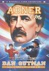 Abner & Me (A Baseball Card Adventure, #6)