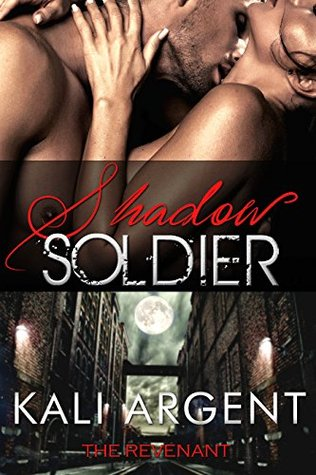 Shadow Soldier (The Revenant, #1) by Kali Argent