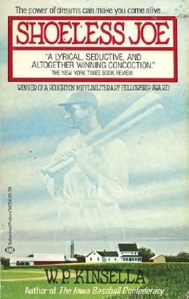 Shoeless Joe by W. P. Kinsella (image courtesy Goodreads)